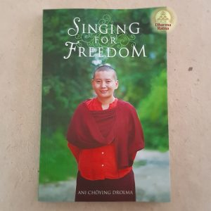 Singing For Freedom Ani Choying Drolma book