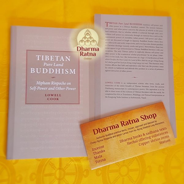 Tibetan Pure Land Buddhism: Mipham Rinpoche on Self-Power and Other-Power. By Lowell Cook.
